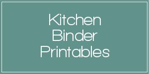Kitchen Binder printables for organizing your kitchen, meal planning, recipes and more.
