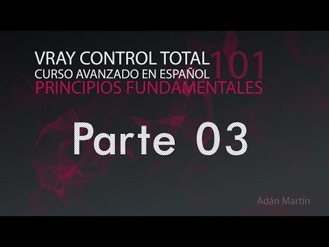 Vray 3.1 Control Total - Curso completo en español - Parte03 - YouTube
