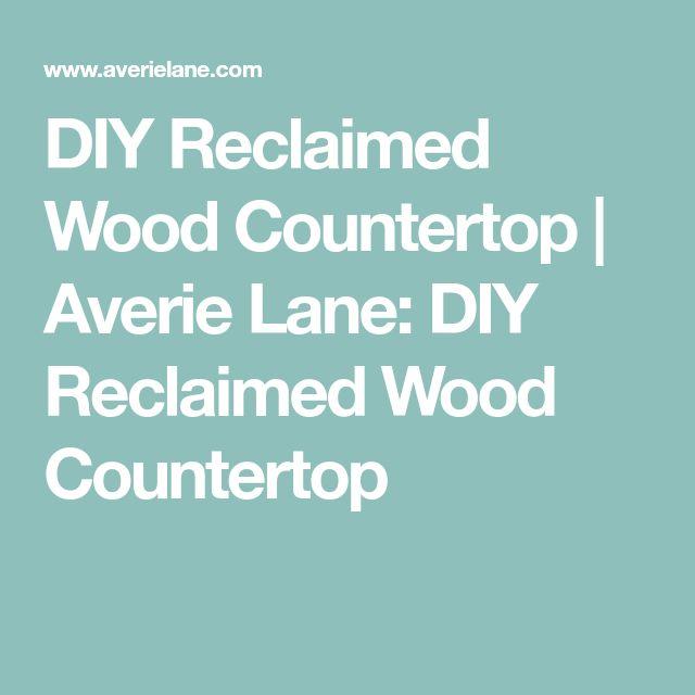DIY Reclaimed Wood Countertop | Averie Lane: DIY Reclaimed Wood Countertop