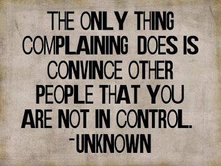 Don't complain.  Just show (with your actions) that bad actions will not be tolerated and just walk away.