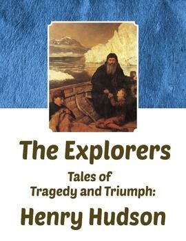 Henry Hudson - The Explorers, Tales of Tragedy and Triumph