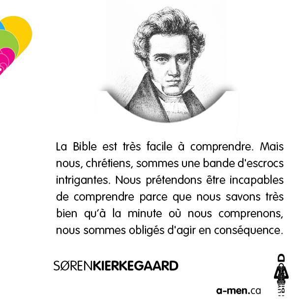 La Bible est très facile à comprendre. Mais nous, chrétiens…Søren Kierkegaard http://www.a-men.ca/ http://www.fb.com/a.men.ca #amen