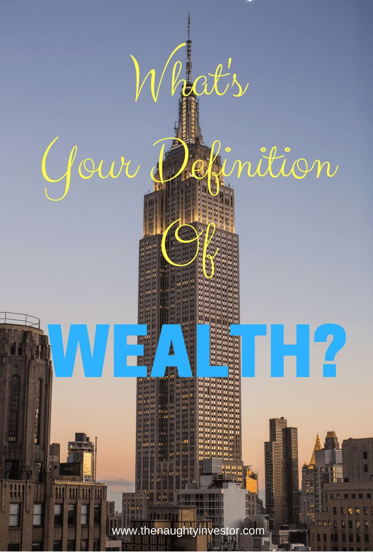 What Is Your Definition Of Wealth? - The Naughty Investor