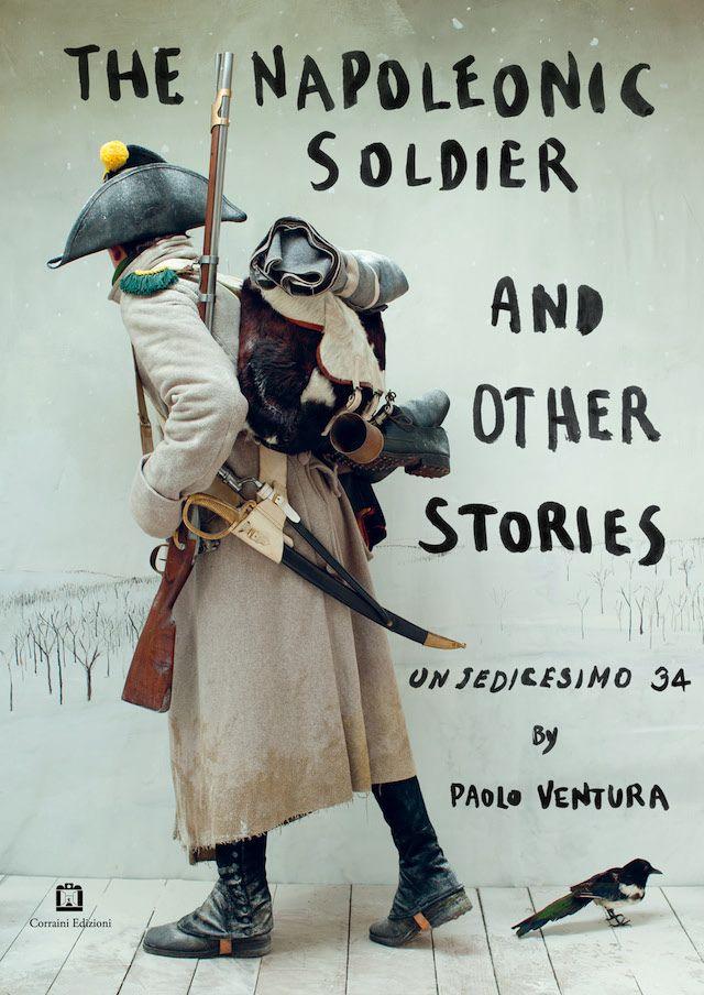 The Napoleonic soldier and other stories - Un Sedicesimo - Paolo Ventura - Corraini