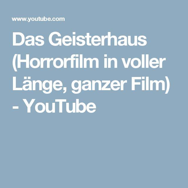 Das Geisterhaus (Horrorfilm in voller Länge, ganzer Film) - YouTube