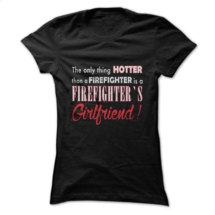 Firefighters Girlfriend Tee T Shirts, Hoodies, Sweatshirts - #cool shirts #dress shirts for men. I WANT THIS => https://www.sunfrog.com/LifeStyle/Firefighters-Girlfriend-Tee.html?60505