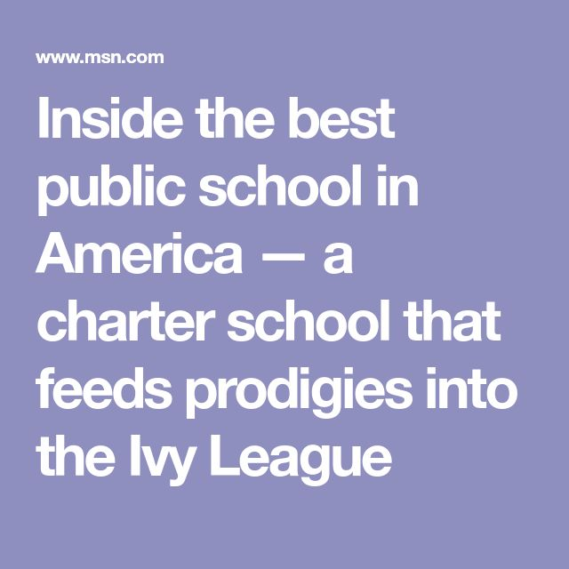 Inside the best public school in America — a charter school that feeds prodigies into the Ivy League