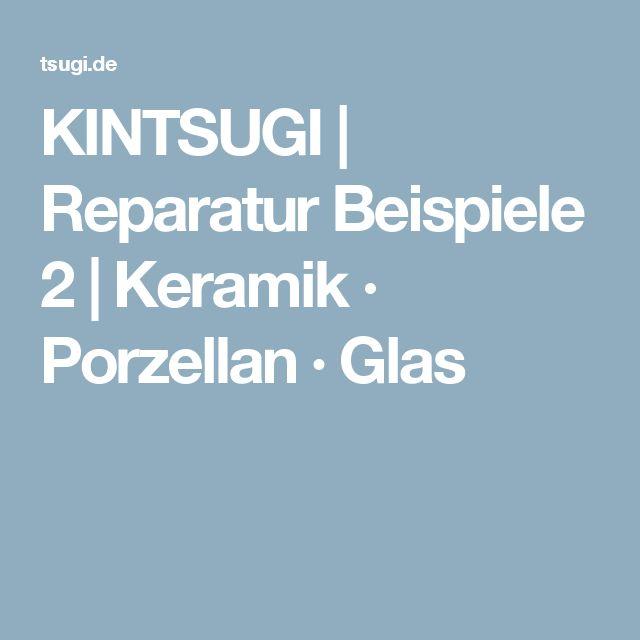 KINTSUGI | Reparatur Beispiele 2 | Keramik · Porzellan · Glas