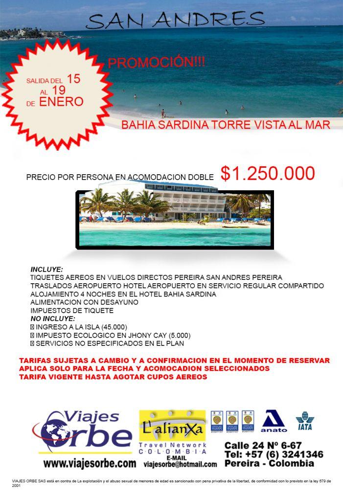 PROMOCIÓN SAN ANDRES BAHIA SARDINA TORRE VISTA AL MAR  ANTES:  $ 1.580.000  AHORA:  $ 1.250.000   SOLICITA INFORMACIÓN http://viajesorbe.com/NuevoOrbe/?page_id=1750