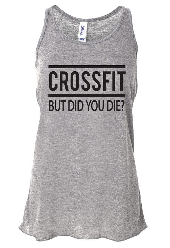 Crossfit But Did You Die Fitness Tank Top. Workout Tank Top. Bella. Burpees. Squats. Crossfit Clothing. Funny Workout. Crossfit Shirt on Etsy, $23.95