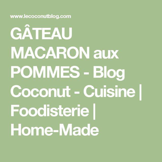 GÂTEAU MACARON aux POMMES - Blog Coconut - Cuisine | Foodisterie | Home-Made