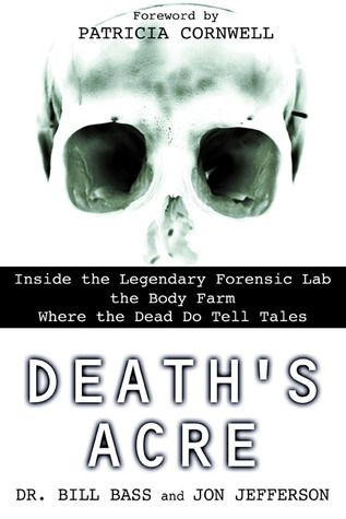 65 best forensics images on pinterest funny stuff funny things deaths acre inside the legendary forensic lab the body farm where the dead do tell tales bill bass william bass jon jefferson gerne som ebog fandeluxe Gallery