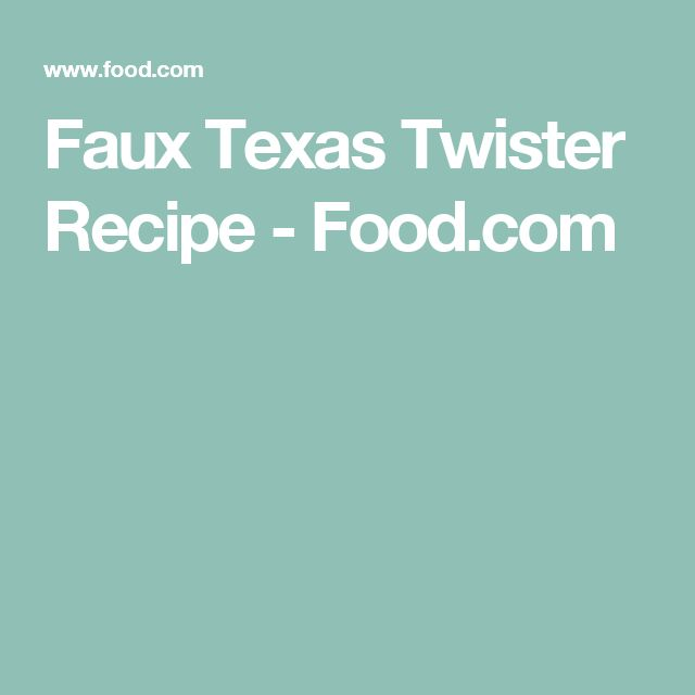 Faux Texas Twister Recipe - Food.com