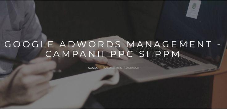 Campaniile PPC (Google AdWords) si PPM sunt doua componente de baza ale publicitatii si marketingului online modern si, am putea adauga, necesare pentru succesul oricarui business in mediul digital.