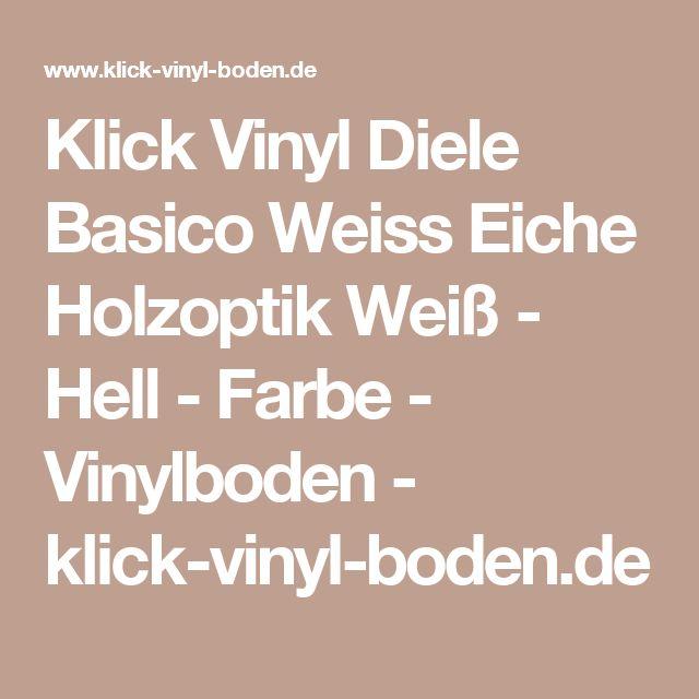 klick vinyl diele basico weiss eiche holzoptik wei hell farbe vinylboden klick vinyl. Black Bedroom Furniture Sets. Home Design Ideas