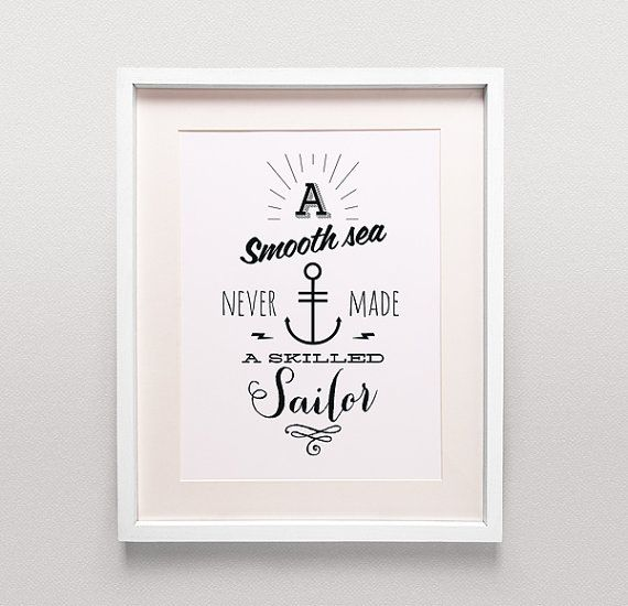 A smooth sea never made a skilled sailor, Modern Inspirational Quote, Design Typography Print, Art Giclee, Archival Print on Etsy, $18.00