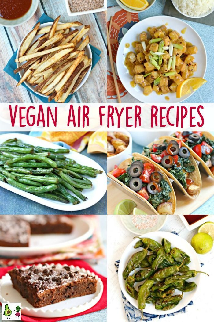 The Best Vegan Air Fryer Recipes To Make Right Now Veganairfryerrecipes Airfryerrecipes Airfryer V Oil Free Vegan Recipes Delicious Vegan Recipes Recipes