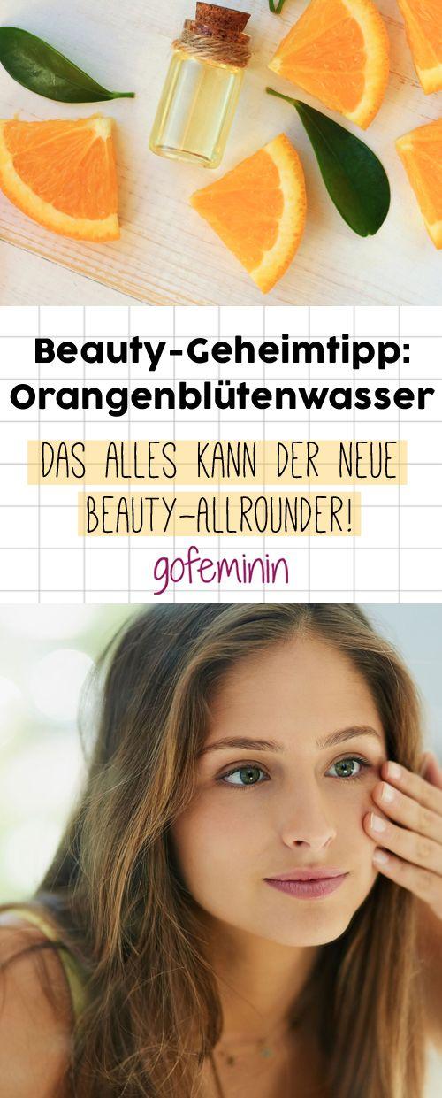 Orangenblüten-Wasser ist DER Beauty-Geheimtipp für perfekte Haut!