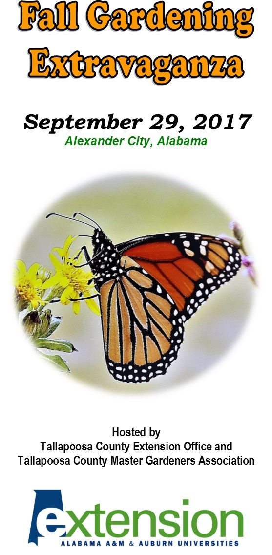We are pleased to announce that our 'Fall Gardening Extravaganza' will return in September! After much success in 2014 and 2015, the Tallapoosa County Extension Office and Tallapoosa County Master Gardener Association have decided to host another grand event.  The 2017 event will be on Friday, September 29th at Central Alabama Community College in Alexander City. …