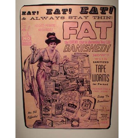 The Tapeworm Diet - Eat! Eat! Eat! and always stay thin.