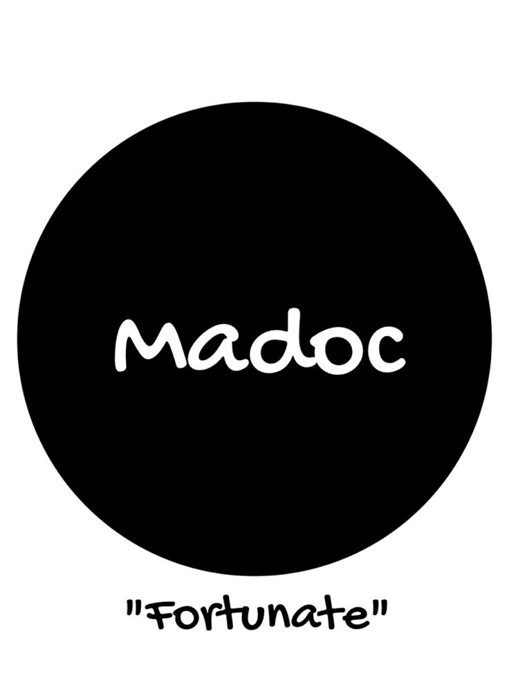 """Madoc   A welsh boys name meaning """"Fortunate"""""""