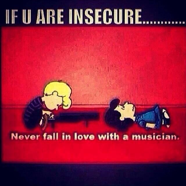 If You Are Insecure, Never Fall In Love With A Musician