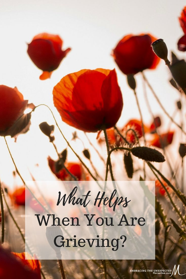 Embracing the Unexpected   Maree Dee - Are you in a place where you wonder if you will ever find joy again? Please let me share the best thing I ever learned about grieving.  #grieving #loss #grief