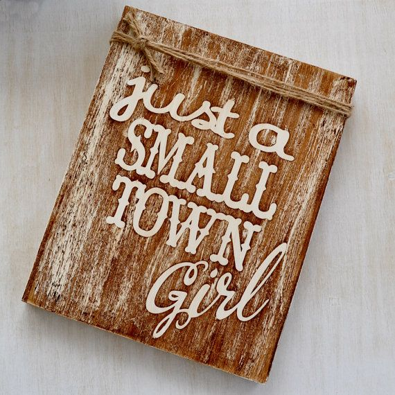 Wooden Sign Just a Small Town Girl Rustic by LittleRiverSalvage