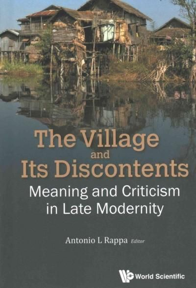 The Village and Its Discontents: Meaning and Critisism in Late Modernity