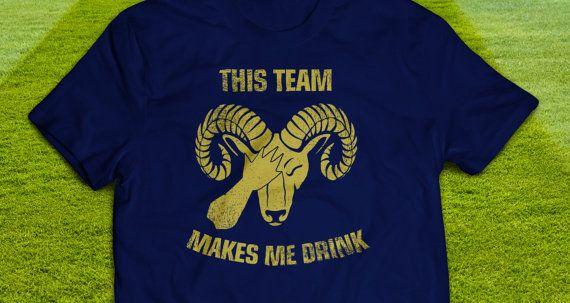 St. Louis Rams  This Team Makes Me Drink Tshirt by DKtshirts