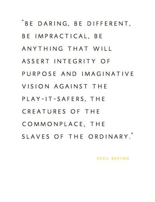 : Difference, Slave, Cecil Beaton, Quotes, Plays It Saf, Give, Wisdom, Cecilbeaton, Imagination Vision