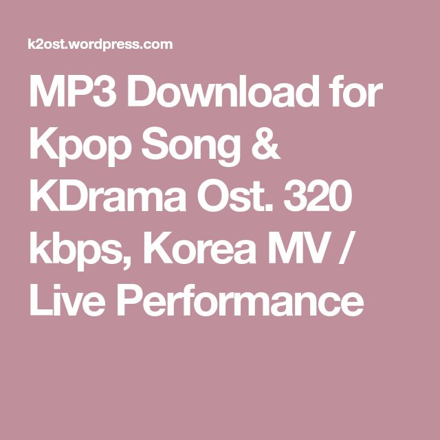 Mp3 Download For Kpop Song Kdrama Ost 320 Kbps Korea Mv Live Performance Boys Before Flowers Kdrama Ost