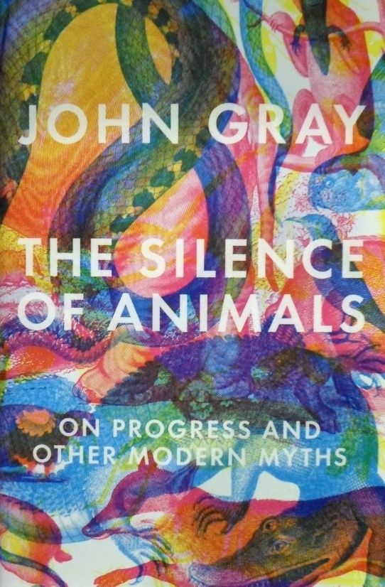 Noted political philosopher, author, and regular contributor to the 'Guardian' and the 'New Statesman' John Gray's latest book is about how the idea of human progress is bullshit, and we're all still just wild beasts with a few fancy toys.