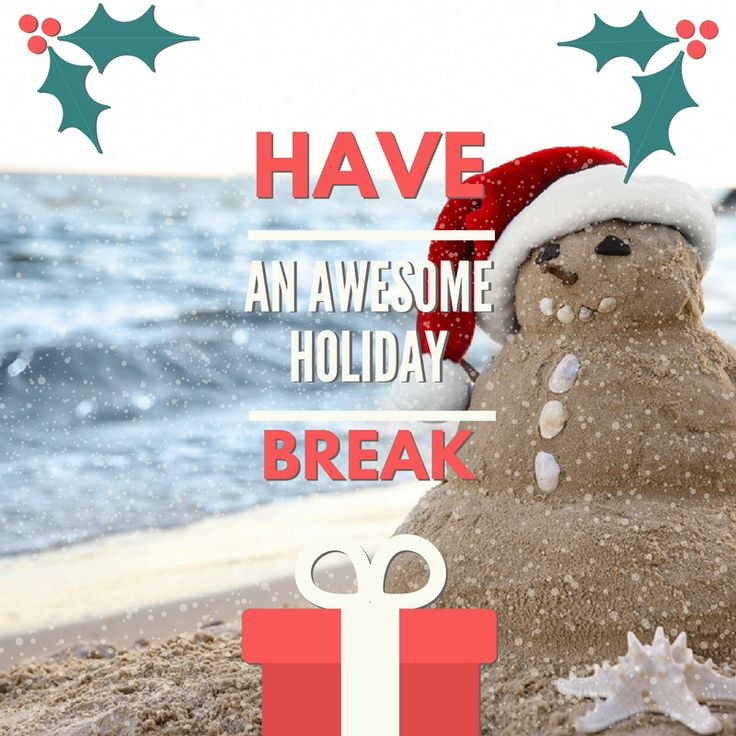 Have an awesome holiday break and we'll see you in 2017!