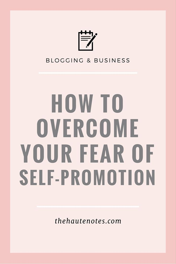 How to Overcome Your Fear of Self-Promotion