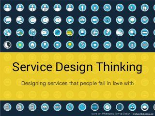Service Design Thinking - Designing services that people fall in love…