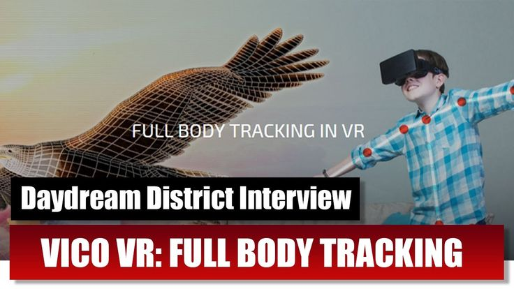VicoVR Brings Full-Body Motion Tracking To Daydream VR, GearVR and Cardb...