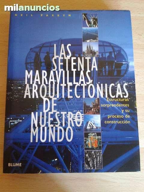 Vendo libro Las 70 maravillas arquitectónicas de nuestro mundo. Anuncio y más fotos aquí: http://www.milanuncios.com/libros/las-70-maravillas-arquitectonicas-137283053.htm