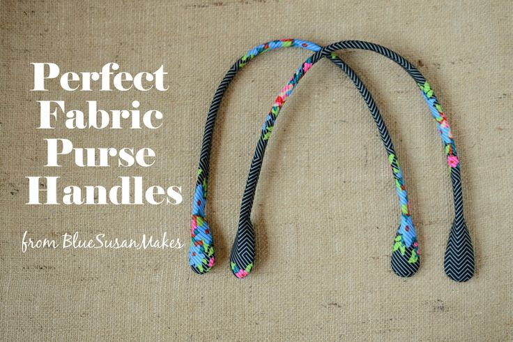 I found a tutorial for Perfect Fabric Purse Handles!