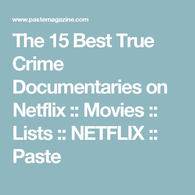 The 15 Best True Crime Documentaries on Netflix :: Movies :: Lists :: NETFLIX :: Paste