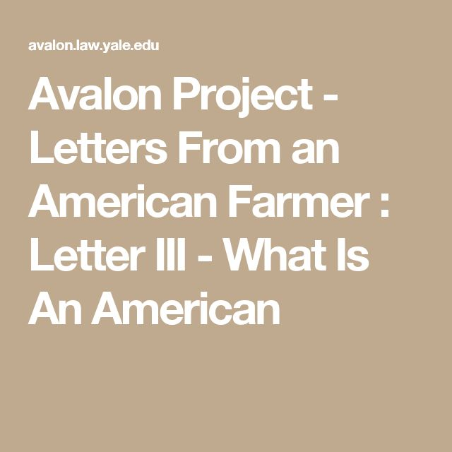 Avalon Project - Letters From an American Farmer : Letter III - What Is An American