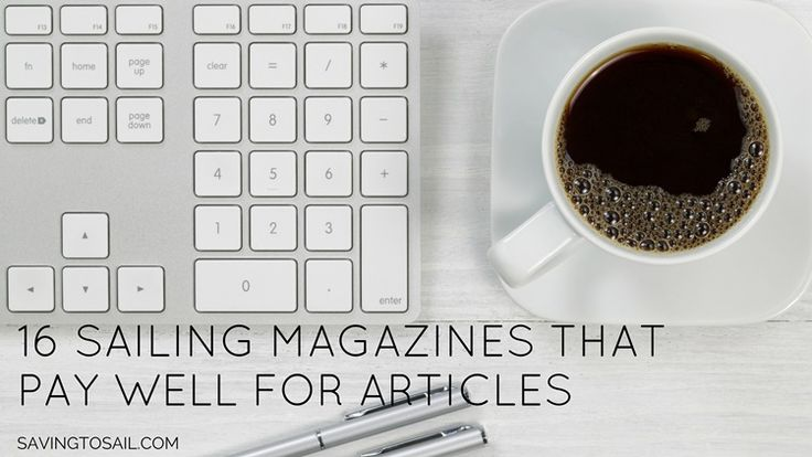 Hey all you #writers out there! Here's a list of 16 sailing magazines that pay for articles - most pay at least $100, some even way more.