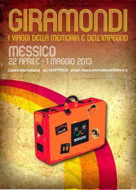 """Dal 22 Aprile al 1 maggio 2013, con il progetto """"Giramondi"""" voliamo in Messico alla scoperta di Città del Messico per un viaggio di memoria e impegno."""