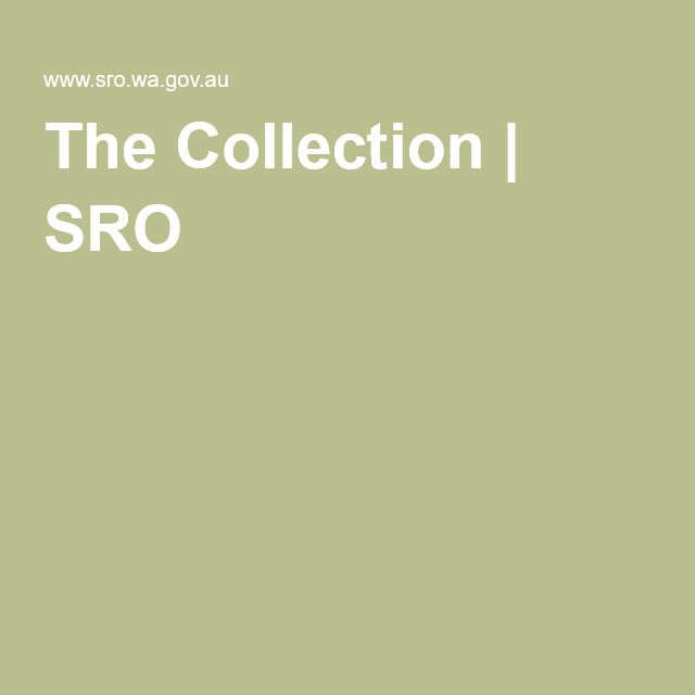 New Western Australian Records archives site  - The Collection | SRO