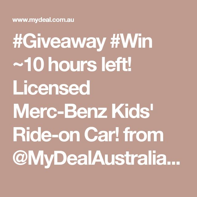 #Giveaway #Win ~10 hours left! Licensed Merc-Benz Kids' Ride-on Car! from @MyDealAustralia https://wn.nr/Ppfwm3