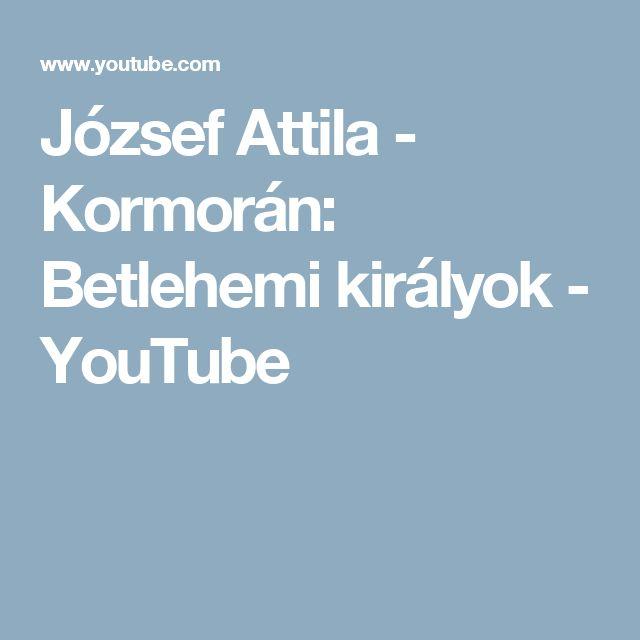 József Attila - Kormorán: Betlehemi királyok - YouTube