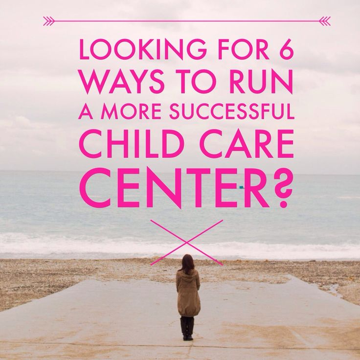 grow your child care center business
