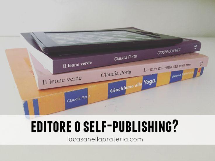 Editore o Self-Publishing? La mia Esperienza