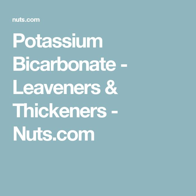 Potassium Bicarbonate - Leaveners & Thickeners - Nuts.com