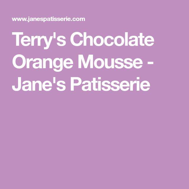 Terry's Chocolate Orange Mousse - Jane's Patisserie